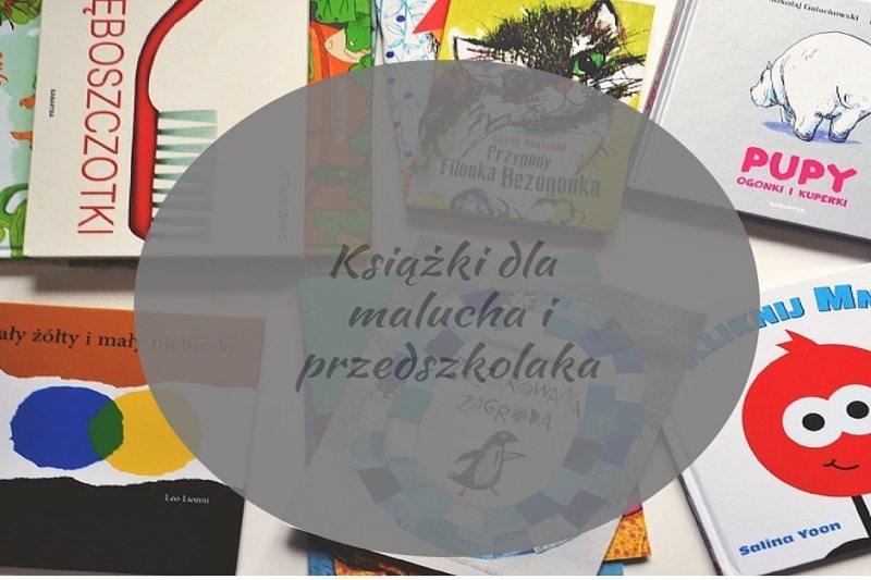 Książki dwa w jednym, czyli dla niemowlęcia i przedszkolaka