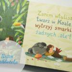 16 książek dla malucha, przedszkolaka i starszaka [w tym trzy kity, na moje nieszczęście]